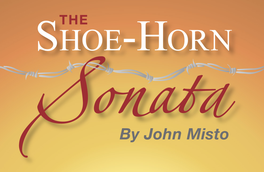 "brief shoe horn sonata essay John misto's the shoe-horn sonata ""on the other side of our barbed wire fence were twenty or thirty aussie men – as skinny as us – and wearing slouch hats."