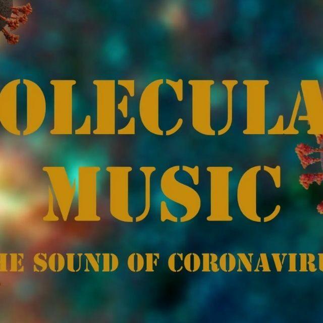 Molecular Music: The Sounds of Coronavirus